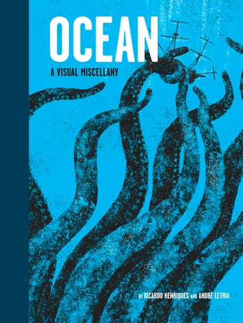 Ocean - A Visual Miscellany ebook by Ricardo Henriques