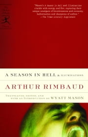 A Season in Hell & Illuminations ebook by Arthur Rimbaud,Wyatt Mason