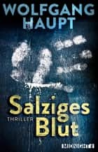 Salziges Blut ebook by Wolfgang Haupt