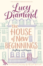The House of New Beginnings ebook by Lucy Diamond