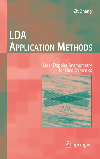 LDA Application Methods - Laser Doppler Anemometry for Fluid Dynamics ebook by Zhengji Zhang