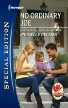 No Ordinary Joe ebook by Michelle Celmer