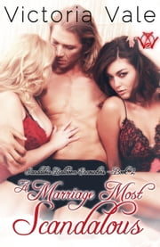 A Marriage Most Scandalous ebook by Victoria Vale