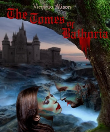The Tomes of Bathoria - The Tomes of Bathoria, #1 ebook by Virginia Alison