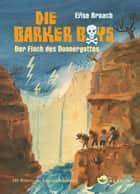 Die Barker Boys. Band 3: Der Fluch des Donnergottes ebook by Elise Broach, Frank Böhmert, Constanze Spengler