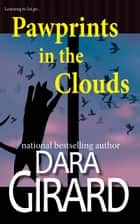 Pawprints in the Clouds ebook by Dara Girard
