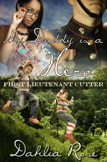 My Daddy Is a Hero 2 (First Lieutenant Cutter) - My daddy Is A Hero ebook by Dahlia Rose
