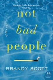 Not Bad People - A Novel ebook by Brandy Scott