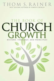 The Book of Church Growth ebook by Thom S. Rainer