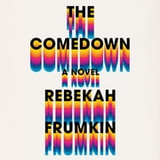The Comedown - A Novel audiobook by Rebekah Frumkin