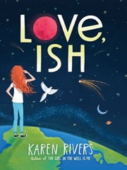 Love, Ish ebook by Karen Rivers