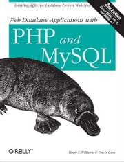 Web Database Applications with PHP and MySQL - Building Effective Database-Driven Web Sites ebook by Hugh E. Williams,David Lane