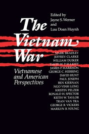 The Vietnam War: Vietnamese and American Perspectives - Vietnamese and American Perspectives ebook by Jayne Werner,Luu Doan Huynh