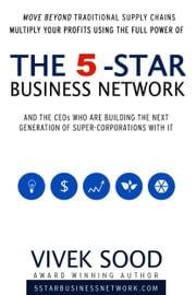 The 5-STAR Business Network ebook by Vivek Sood