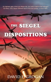 The Siegel Dispositions ebook by David E. Grogan
