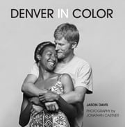 Denver In Color ebook by Jason Davis