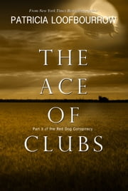 The Ace Of Clubs ebook by Patricia Loofbourrow