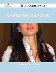 Kareena Kapoor 26 Success Facts - Everything you need to know about Kareena Kapoor ebook by Jacqueline Luna
