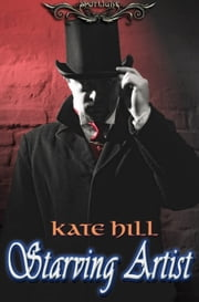 Spotlight: Starving Artist (Scarlet Nights 1) ebook by Kate Hill