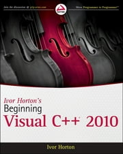 Ivor Horton's Beginning Visual C++ 2010 ebook by Ivor Horton