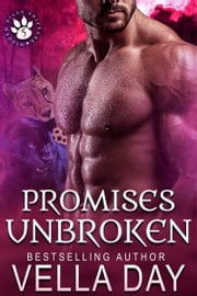 Promises Unbroken - A Hot Paranormal Shifter Story ebook by Vella Day