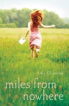 Miles from Nowhere ebook by Amy Clipston