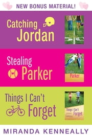 Miranda Kenneally Bundle - Catching Jordan, Stealing Parker, Things I Can't Forget ebook by Miranda Kenneally