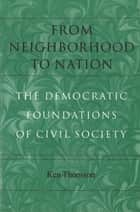 From Neighborhood to Nation ebook by Ken Thomson