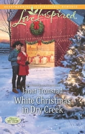 White Christmas in Dry Creek (Mills & Boon Love Inspired) (Return to Dry Creek, Book 5) ebook by Janet Tronstad