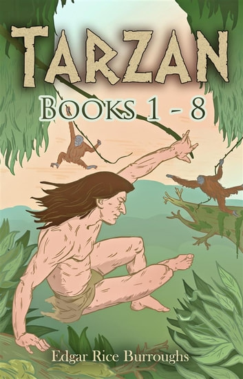 Tarzan [Books 1 - 8] - [illustrated] [Free Audio Links] 電子書籍 by Edgar Rice Burroughs