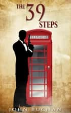 The Thirty-Nine Steps - [Free Audio Links] ebook by John Buchan