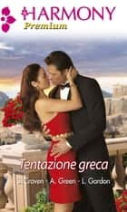 Tentazione greca ebook by Lucy Gordon, Sara Craven, Abby Green