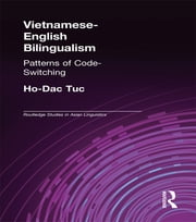 Vietnamese-English Bilingualism - Patterns of Code-Switching ebook by Ho-Dac Tuc
