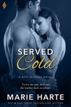 Served Cold ebook by Marie Harte