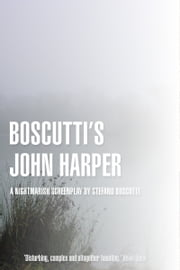 Boscutti's John Harper (Screenplay) ebook by Stefano Boscutti