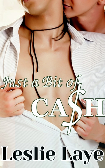 Just a Bit of Cash ebook by Leslie Laye