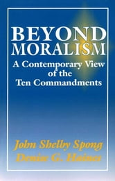 Beyond Moralism ebook by John Shelby Spong