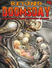 BEYOND DOOMSDAY #1 - Illustrated tales of Science Fiction, Fantasy and Horror ebook by Frank Forte,Elizabeth J. Musgrave,J.C. Wong,Silvester Song