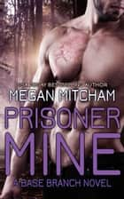 Prisoner Mine ebook by Megan Mitcham