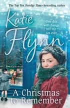 A Christmas to Remember ebook by Katie Flynn