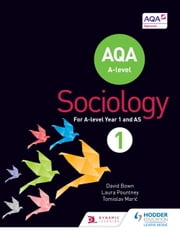 AQA Sociology for A Level Book 1 ebook by David Bown,Laura Pountney,Tomislav Maric