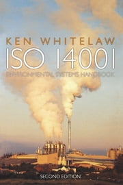 ISO 14001 Environmental Systems Handbook ebook by Ken Whitelaw