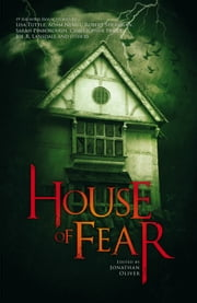 House of Fear ebook by Jonathan Oliver,Joe R. Lansdale,Adam L. G. Nevill