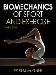 Biomechanics of Sport and Exercise 3rd Edition ebook by Peter McGinnis