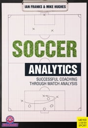 Soccer Analytics - Successful Coaching Through Match Analyses ebook by Ian M Franks