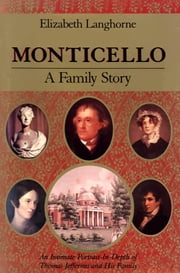 Monticello - A Family Story ebook by Elizabeth Langhorne