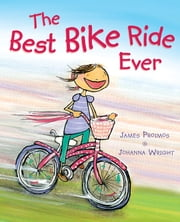 The Best Bike Ride Ever ebook by James Proimos,Johanna Wright