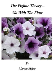 The Pighne Theory - Go With The Flow ebook by Major, Marcas