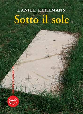 Sotto il sole ebook by Daniel Kehlmann