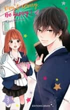 Dont worry, Be happy ! - tome 3 ebook by Kaori Hoshiya